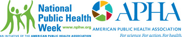 National Public Health Week is put on by the American Public Health Association.